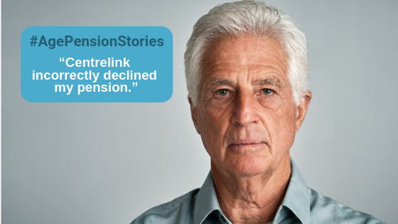 """Age Pension Stories #1 – """"Centrelink incorrectly declined my Pension"""""""