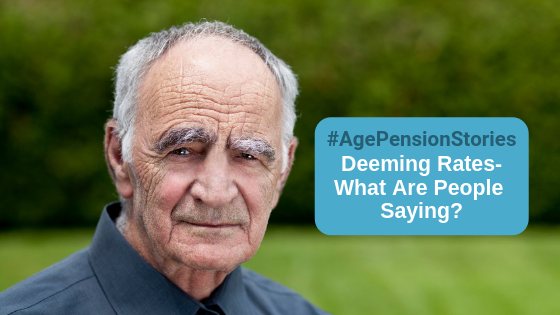 Age Pension Stories #4 – Deeming Rates – What Are People Saying?